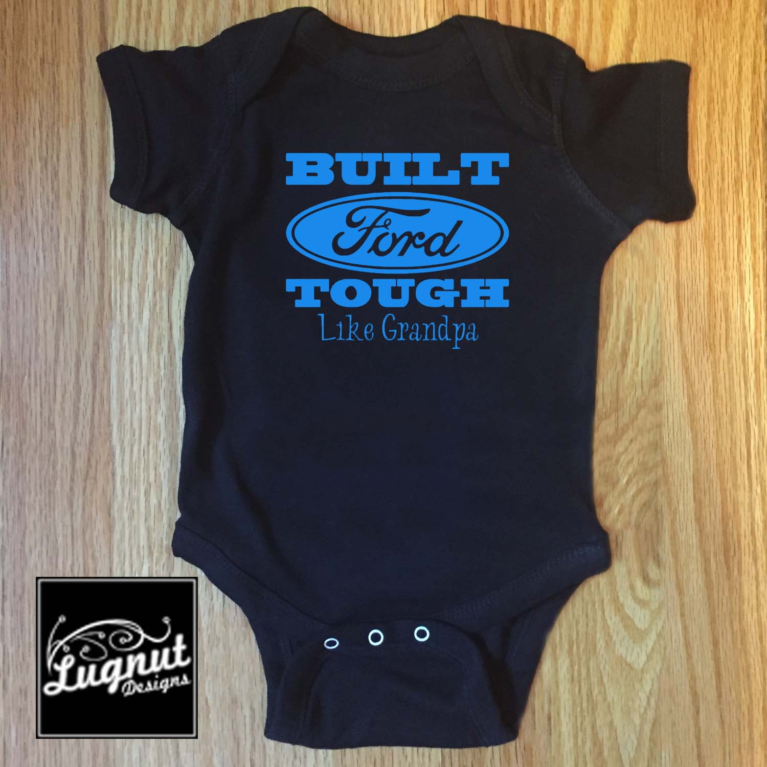 Built FORD Tough like Grandpa – Baby Bodysuit or Toddler TShirt
