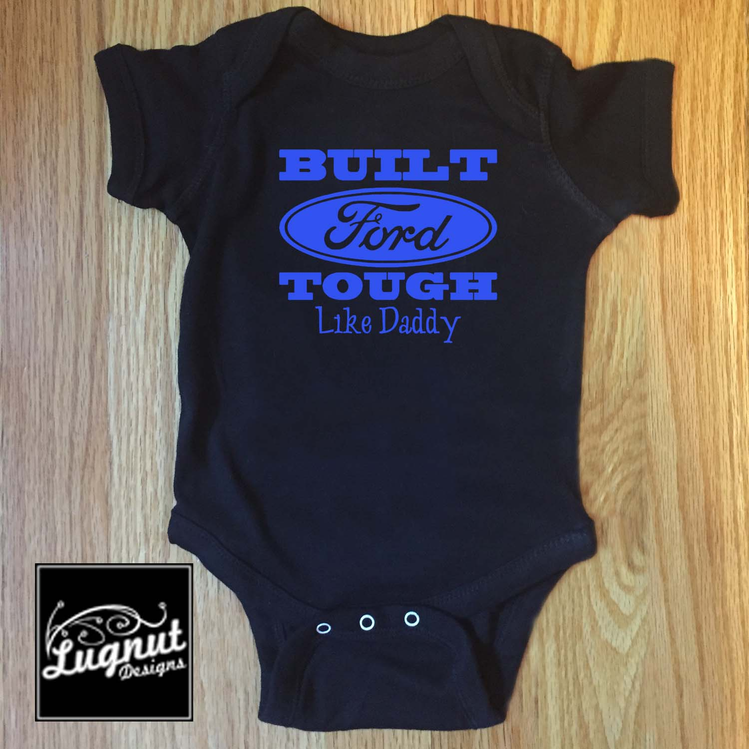 Built FORD Tough Like Daddy – Baby Bodysuit or Toddler TShirt